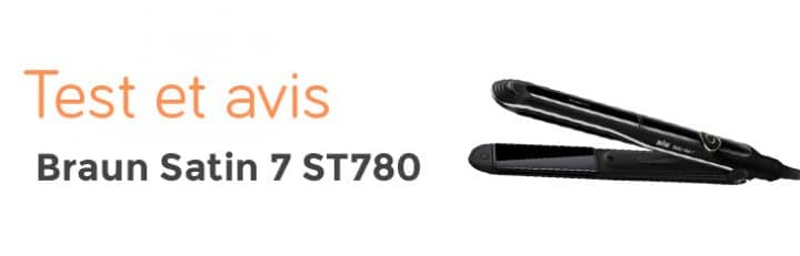 Braun Satin Hair 7 SensoCare St780 : Test et Avis